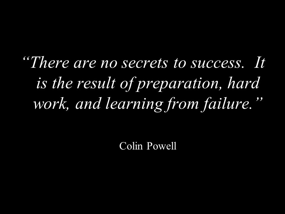 There are no secrets to success