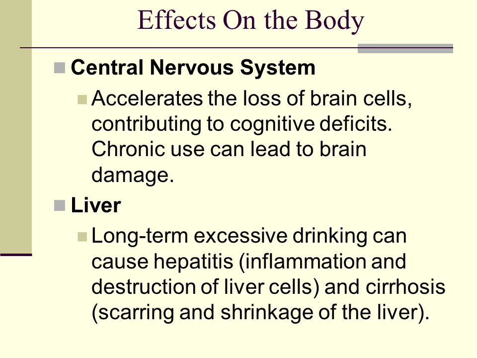 Effects On the Body Central Nervous System