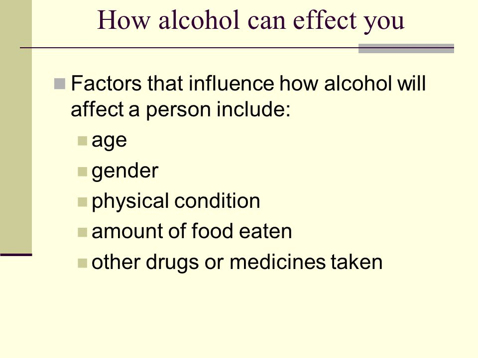 How alcohol can effect you