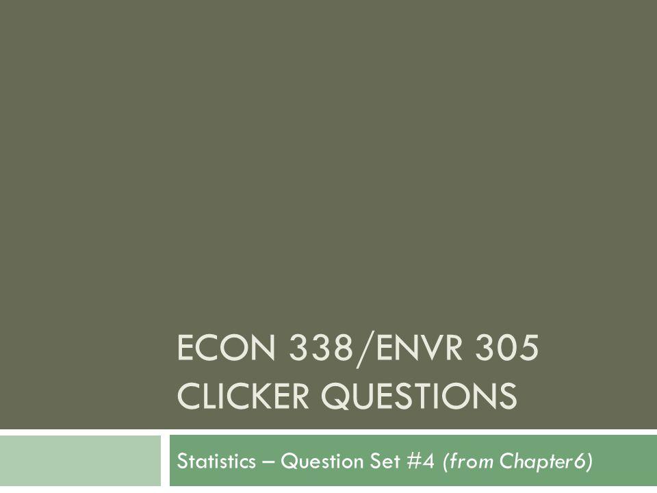 Econ 338/envr 305 clicker questions