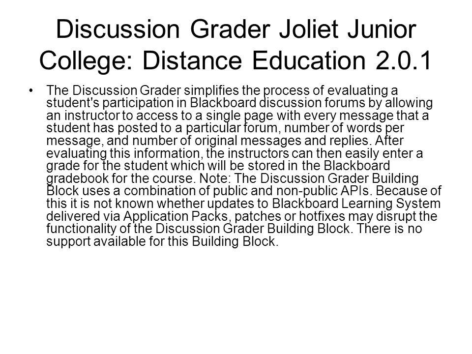 Discussion Grader Joliet Junior College: Distance Education 2.0.1