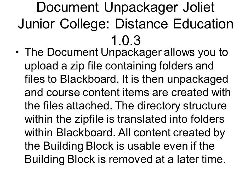 Document Unpackager Joliet Junior College: Distance Education 1.0.3