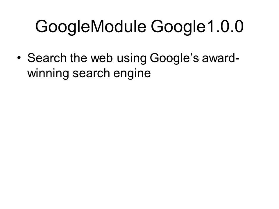 GoogleModule Google1.0.0 Search the web using Google's award-winning search engine