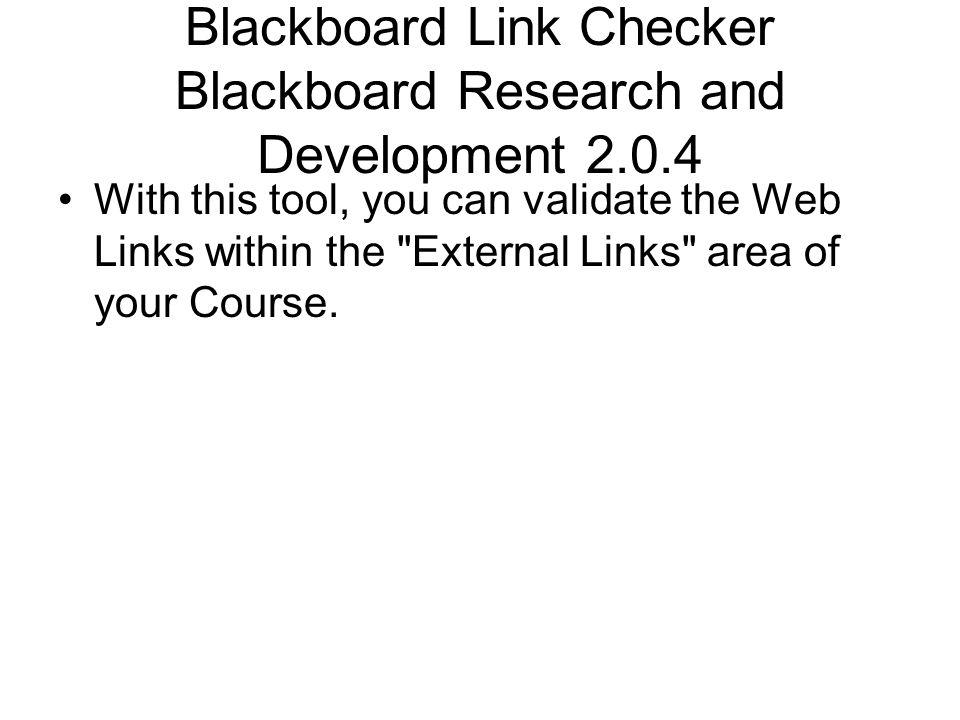 Blackboard Link Checker Blackboard Research and Development 2.0.4
