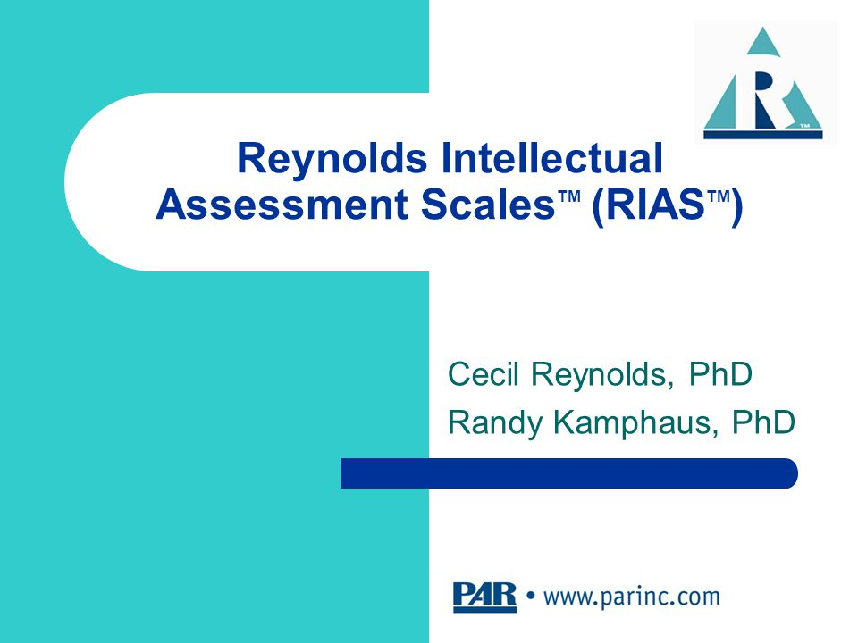 Reynolds Intellectual Assessment ScalesTM (RIASTM)