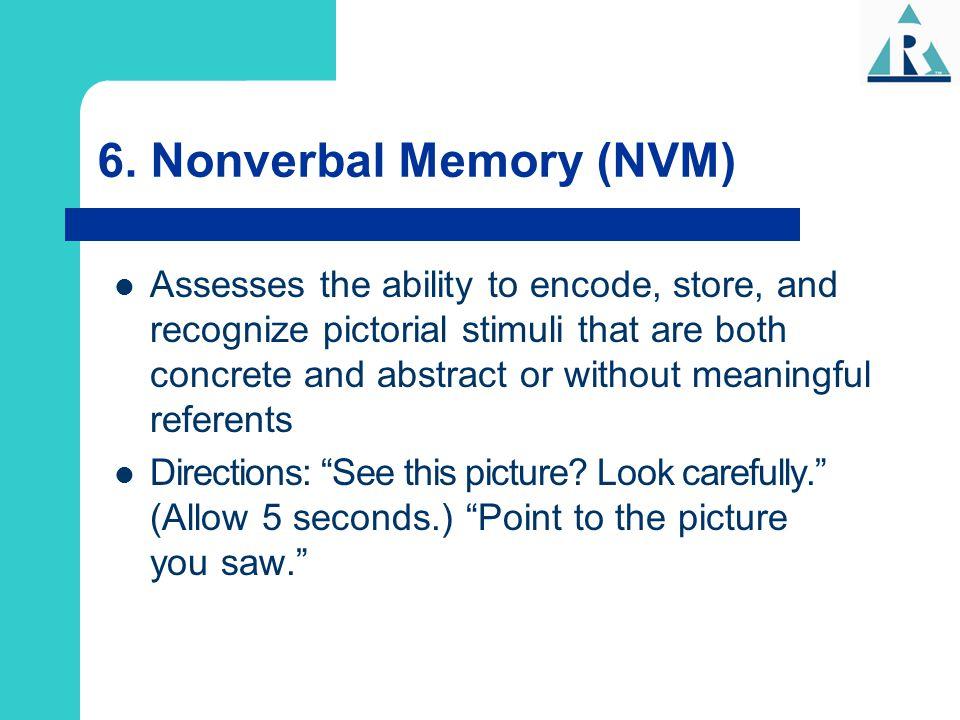 6. Nonverbal Memory (NVM)