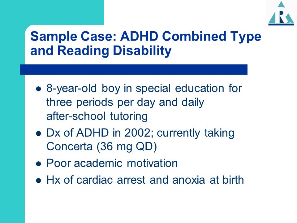 Sample Case: ADHD Combined Type and Reading Disability
