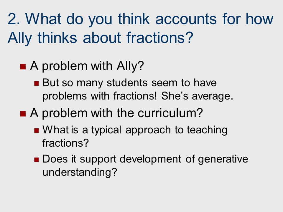 2. What do you think accounts for how Ally thinks about fractions