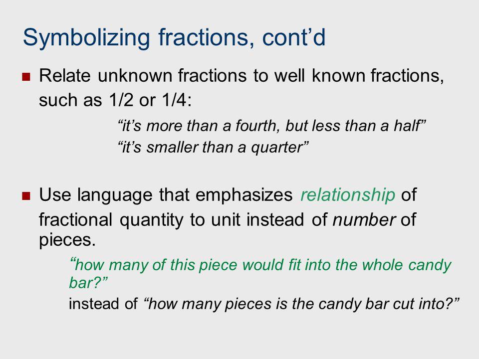 Symbolizing fractions, cont'd