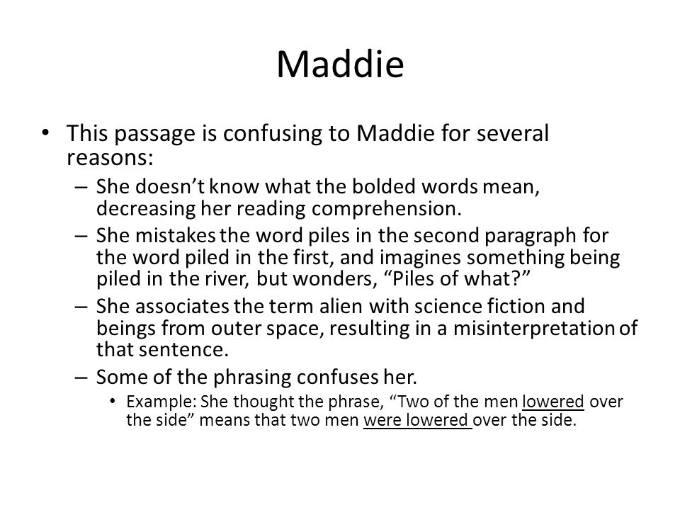 Maddie This passage is confusing to Maddie for several reasons: