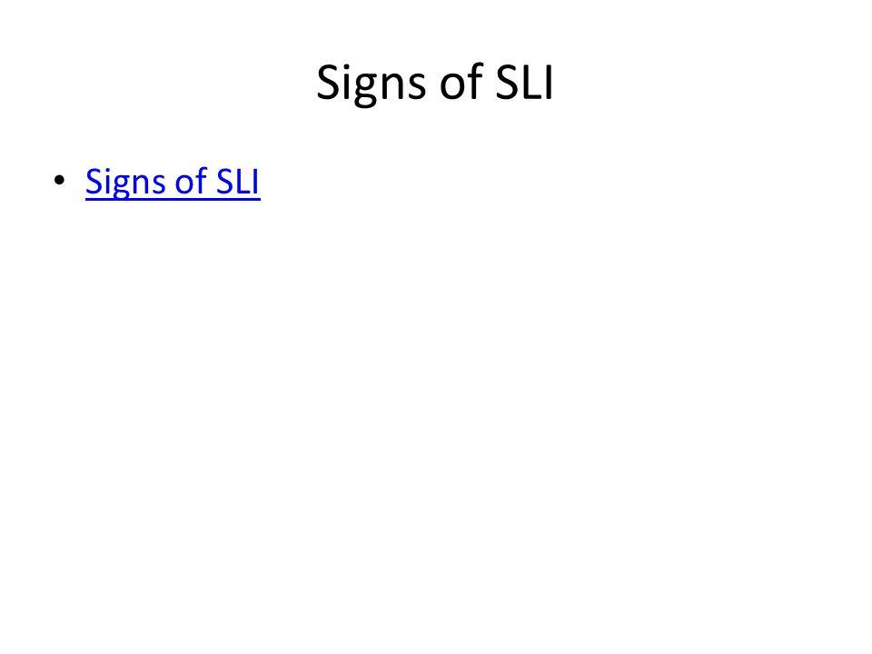 Signs of SLI Signs of SLI