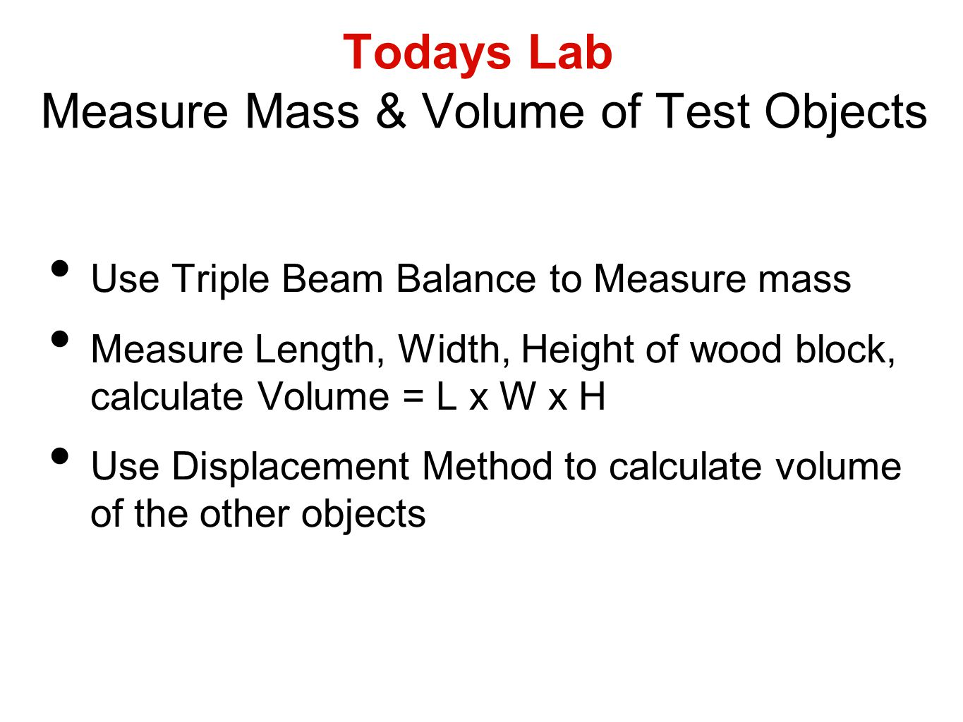 Todays Lab Measure Mass & Volume of Test Objects
