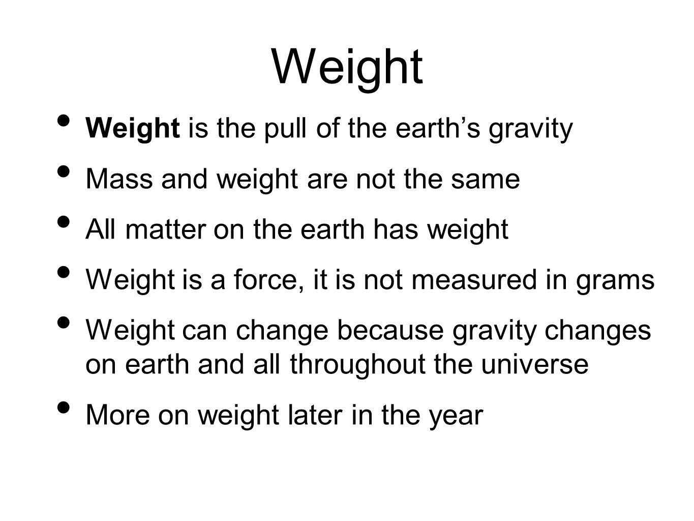 Weight Weight is the pull of the earth's gravity