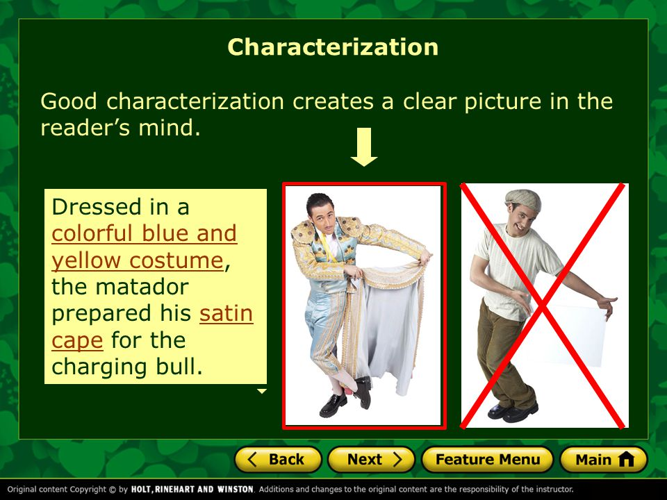 Characterization Good characterization creates a clear picture in the reader's mind.