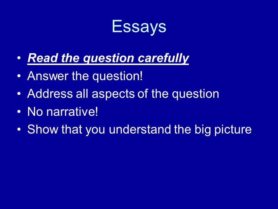 Essays Read the question carefully Answer the question!
