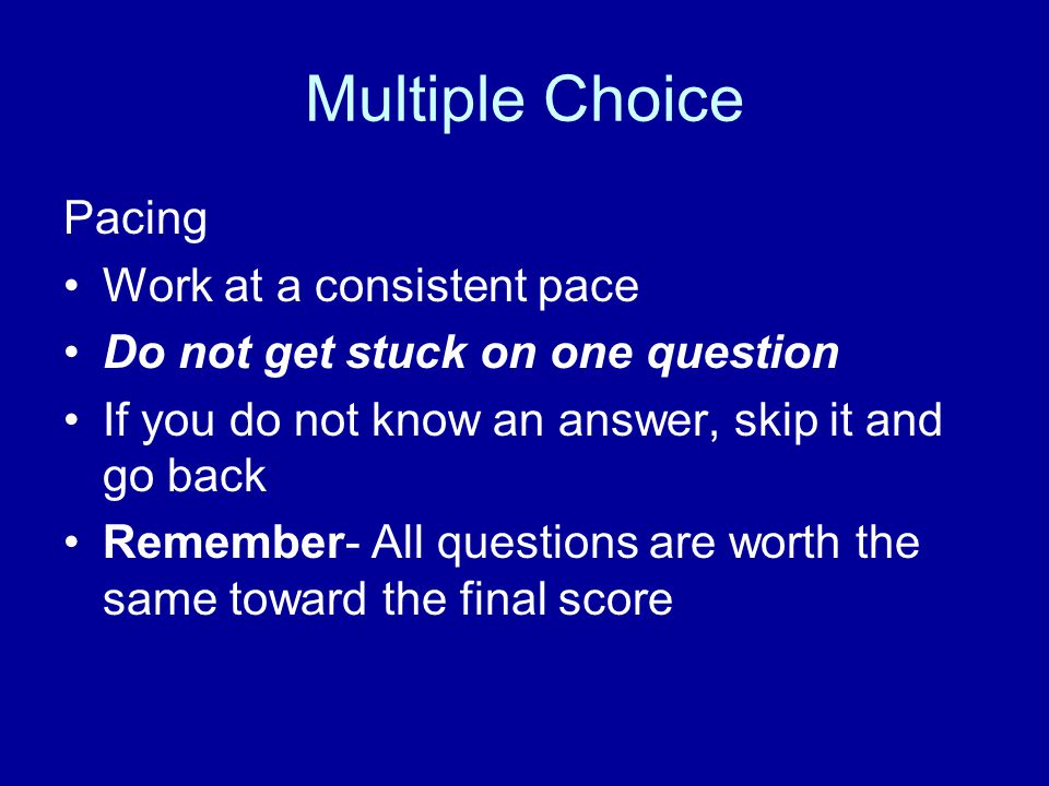 Multiple Choice Pacing Work at a consistent pace
