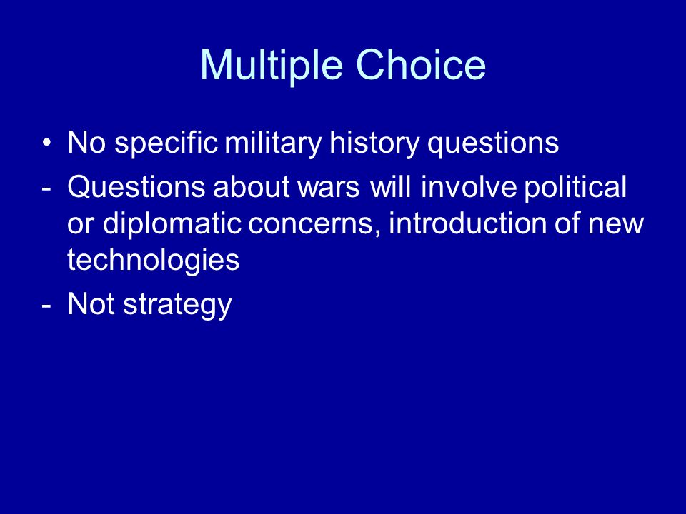 Multiple Choice No specific military history questions