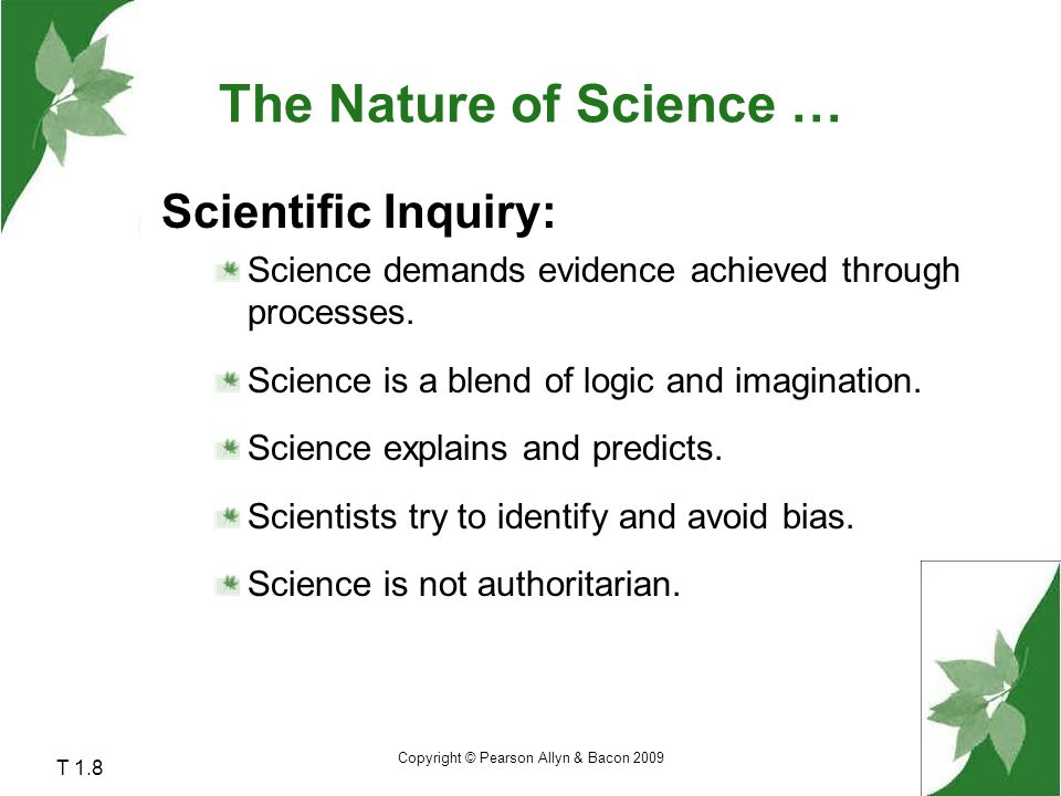 The Nature of Science … Scientific Inquiry: