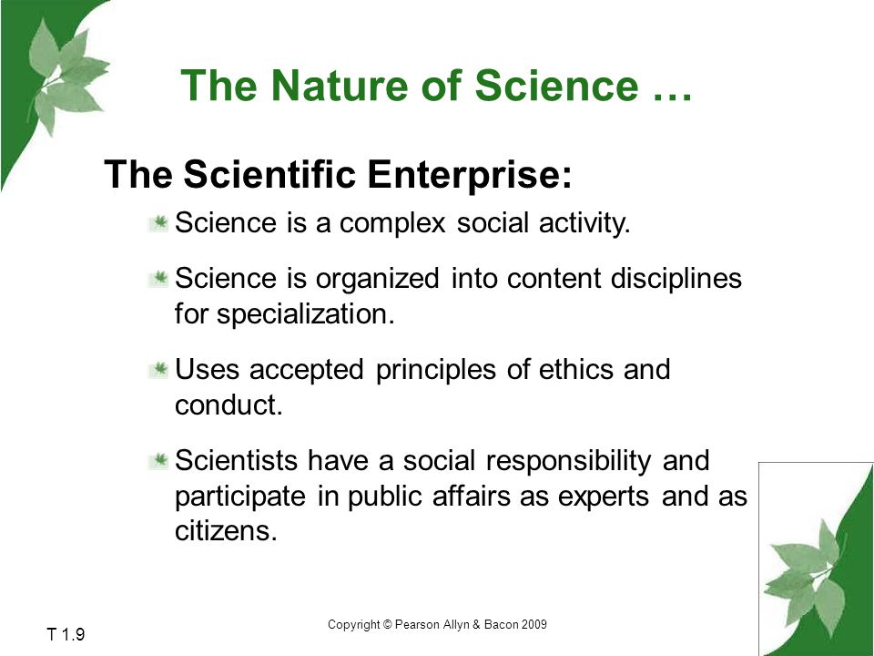 The Nature of Science … The Scientific Enterprise: