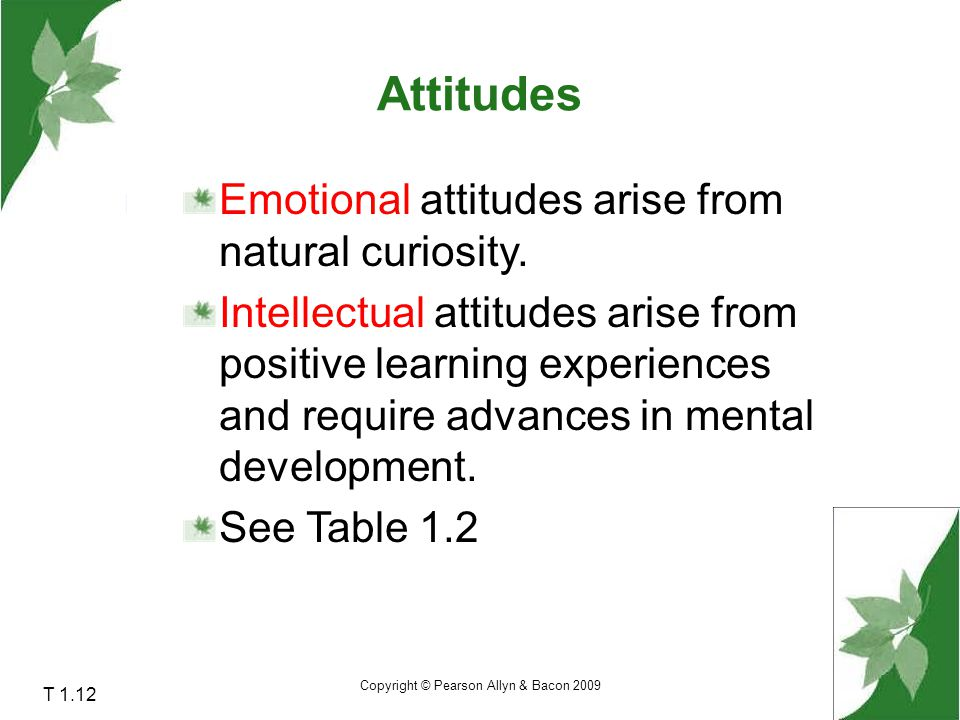 Attitudes Emotional attitudes arise from natural curiosity.