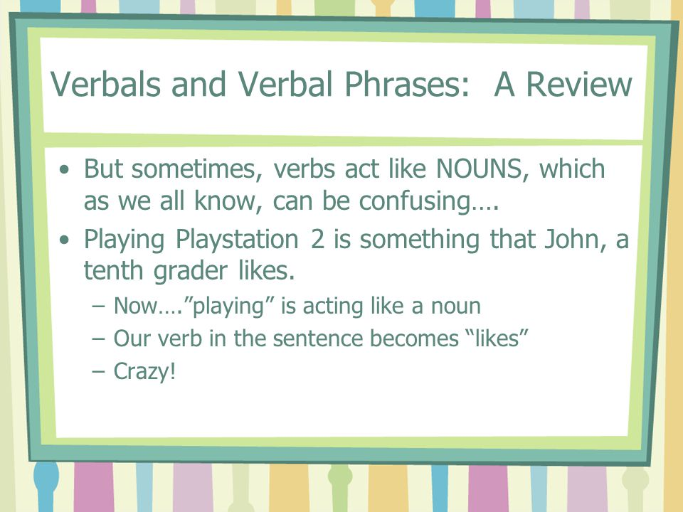 Verbals and Verbal Phrases: A Review