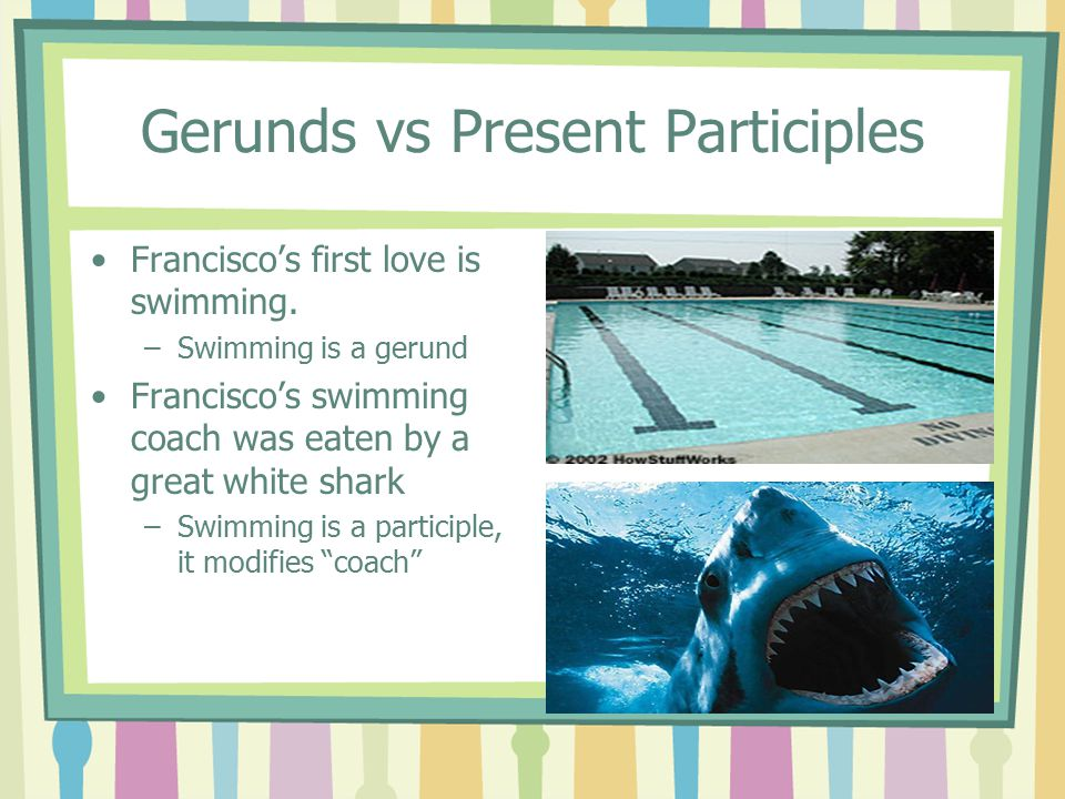 Gerunds vs Present Participles