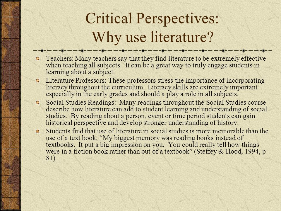 Critical Perspectives: Why use literature