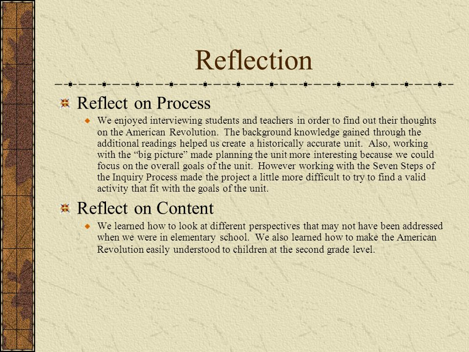 Reflection Reflect on Process Reflect on Content