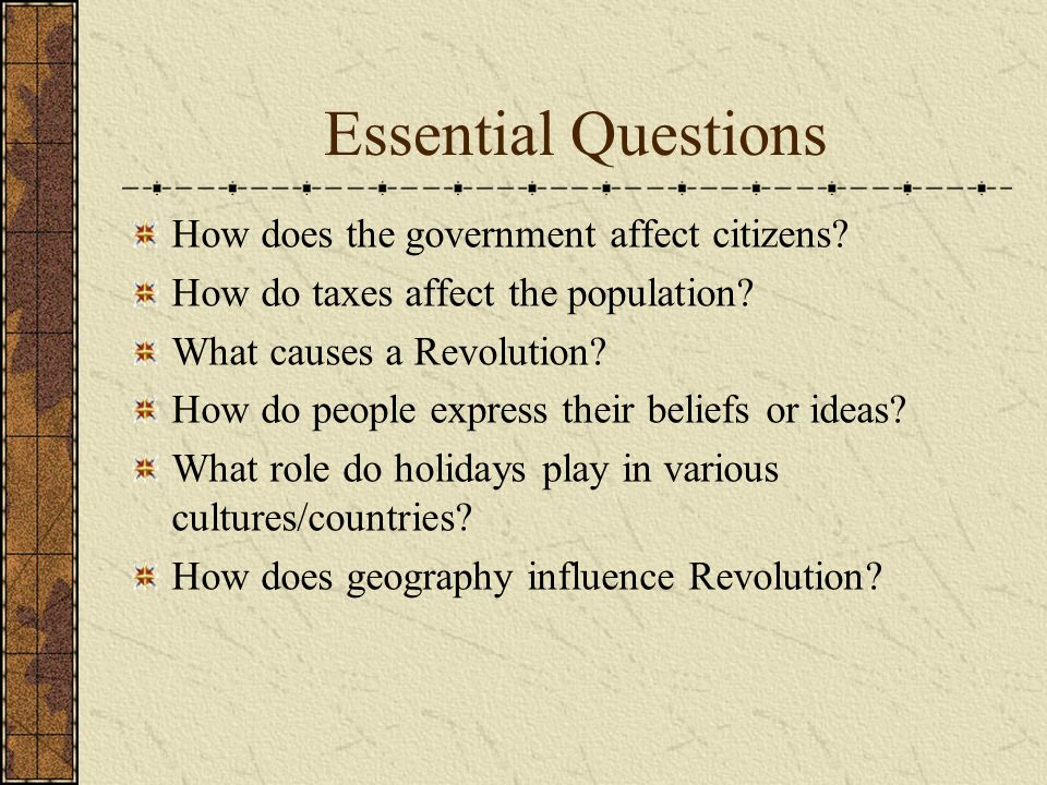 Essential Questions How does the government affect citizens