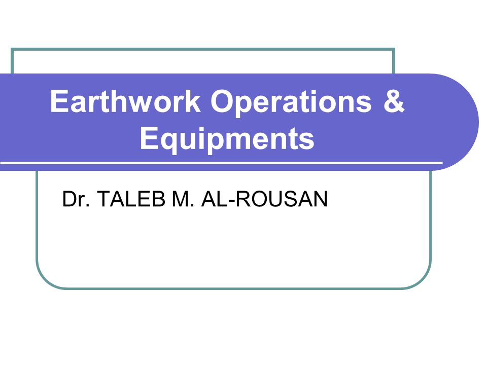 Earthwork Operations & Equipments