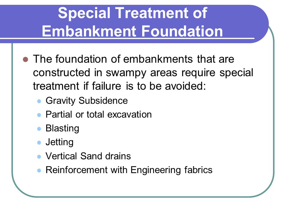 Special Treatment of Embankment Foundation