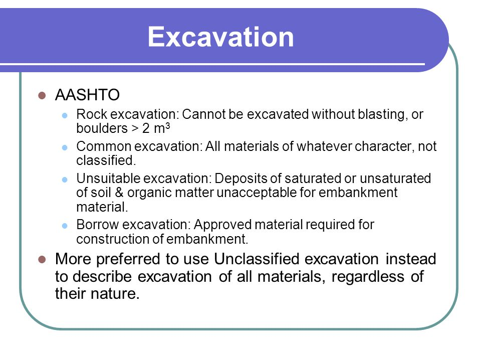 Excavation AASHTO. Rock excavation: Cannot be excavated without blasting, or boulders > 2 m3.