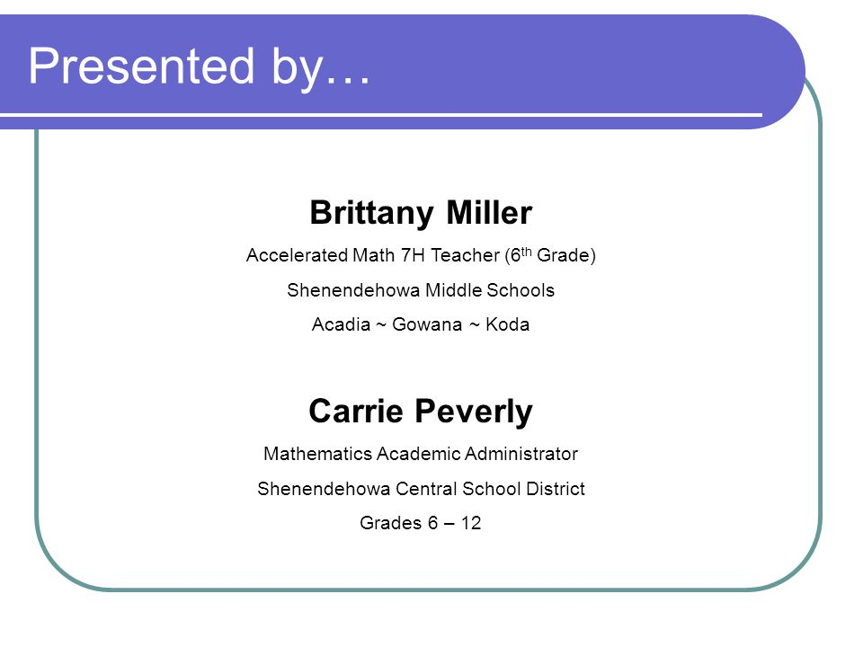 Presented by… Brittany Miller Carrie Peverly