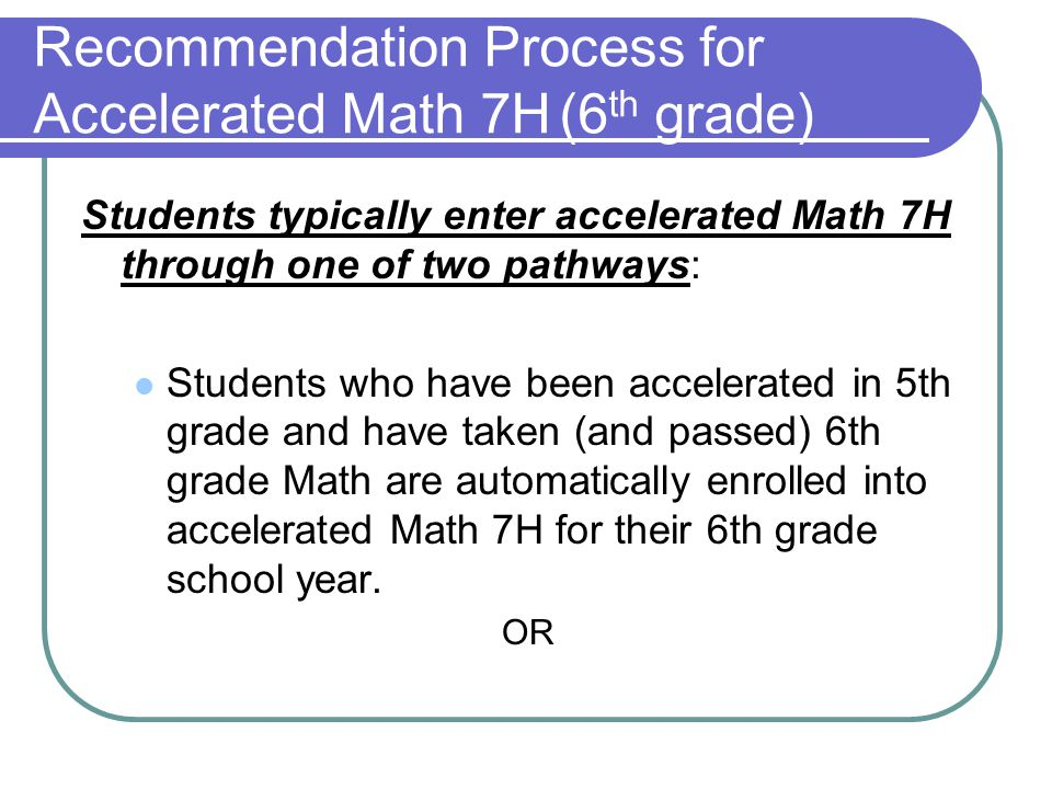 Recommendation Process for Accelerated Math 7H (6th grade)