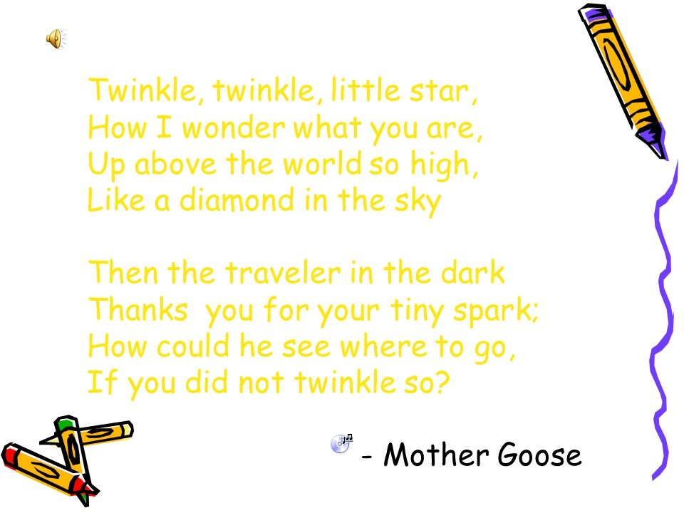 Twinkle, twinkle, little star,