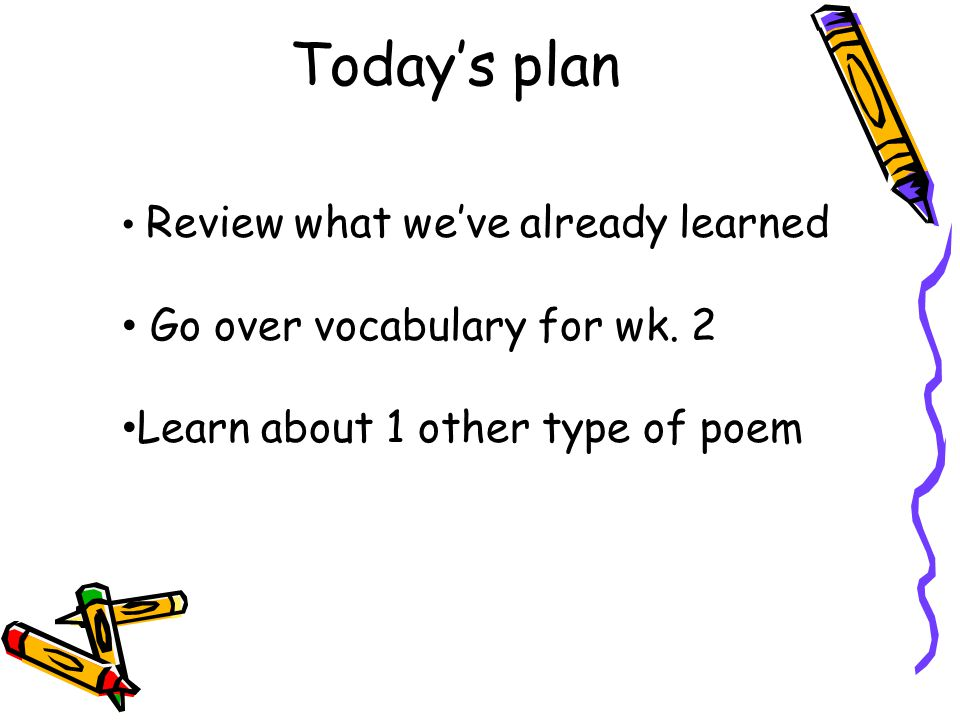 Today's plan Go over vocabulary for wk. 2