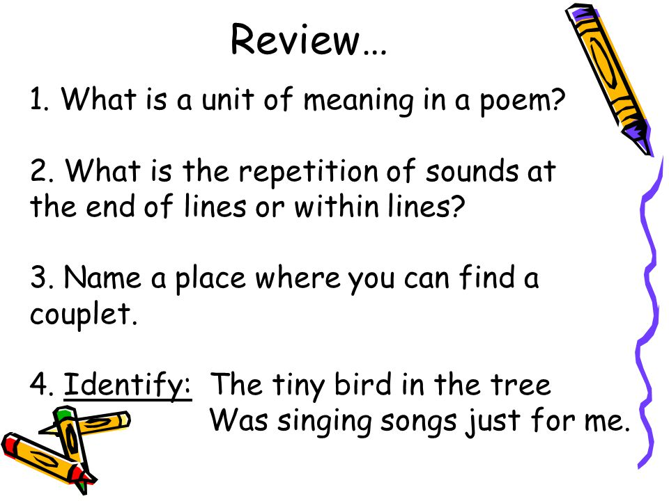 Review… 1. What is a unit of meaning in a poem