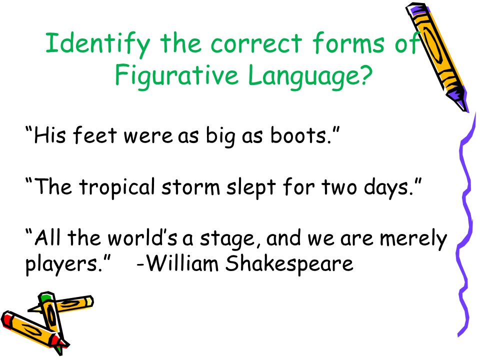Identify the correct forms of Figurative Language