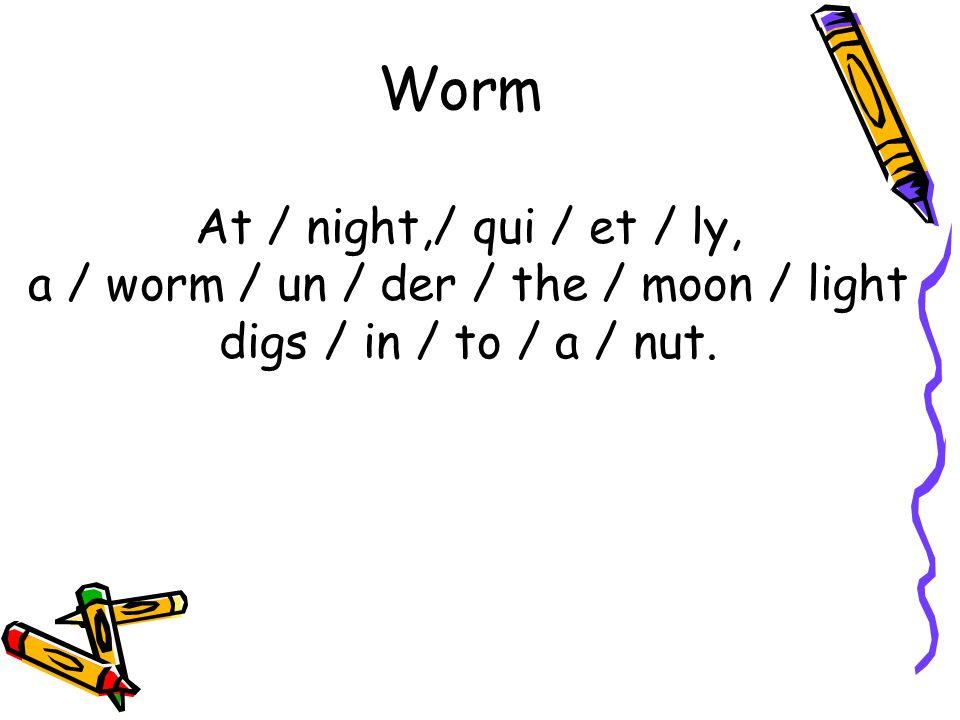 a / worm / un / der / the / moon / light