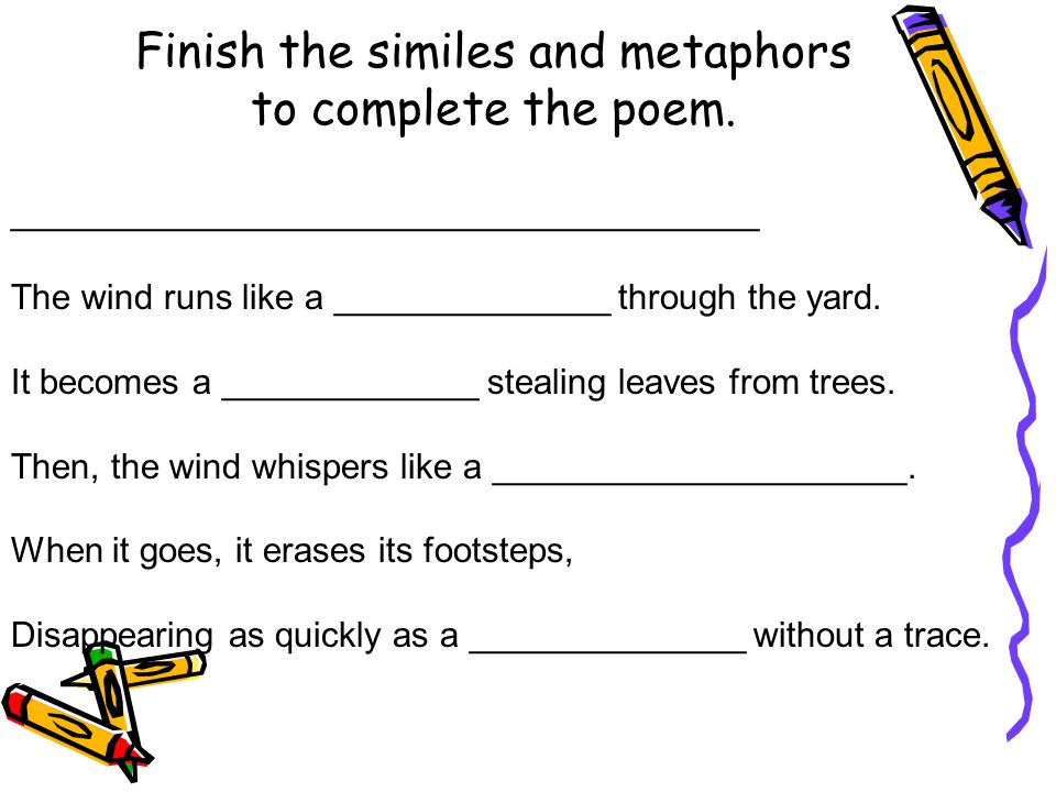 Finish the similes and metaphors to complete the poem.