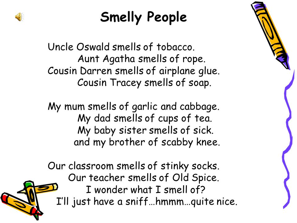 Smelly People Uncle Oswald smells of tobacco.