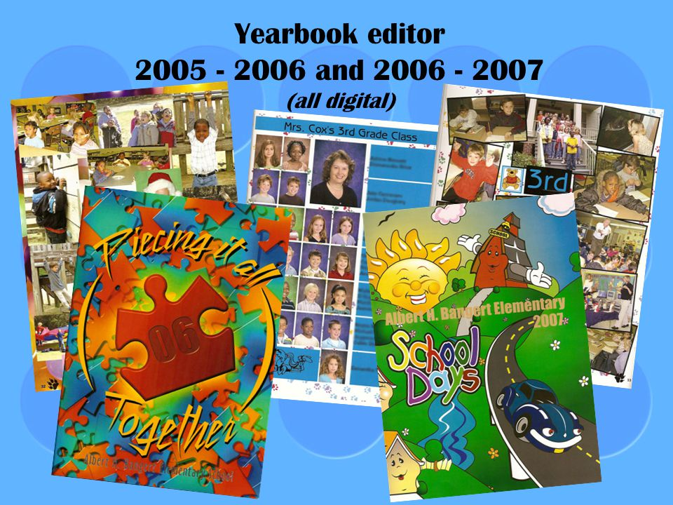 Yearbook editor 2005 - 2006 and 2006 - 2007 (all digital)