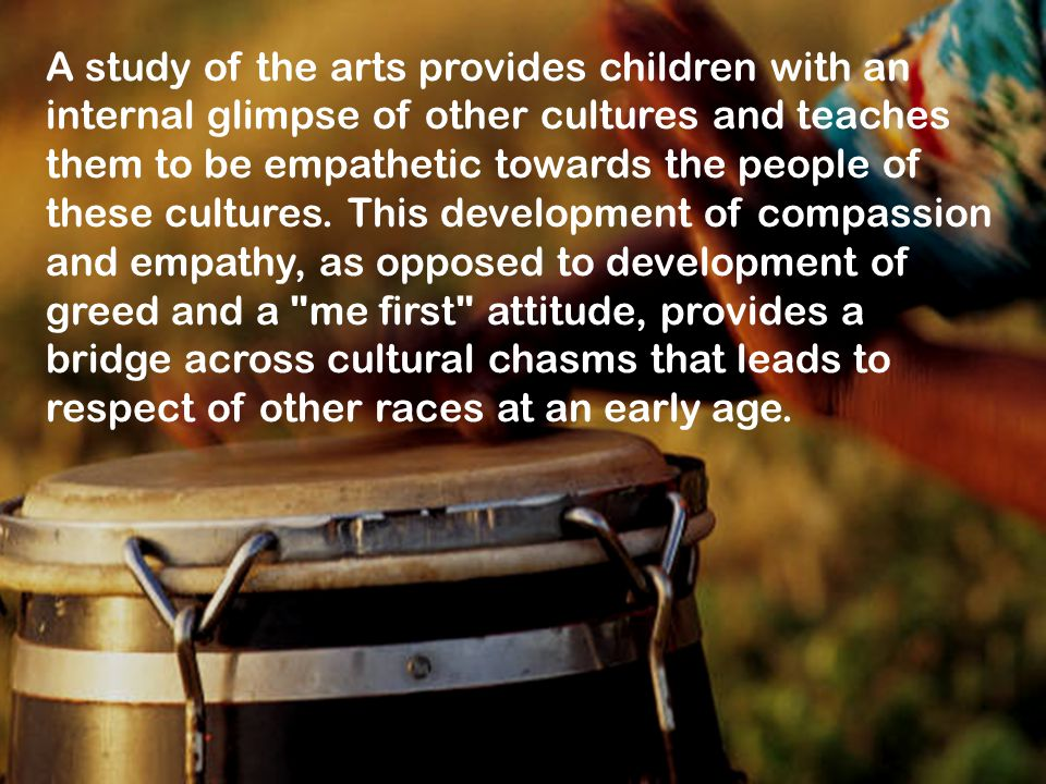 A study of the arts provides children with an