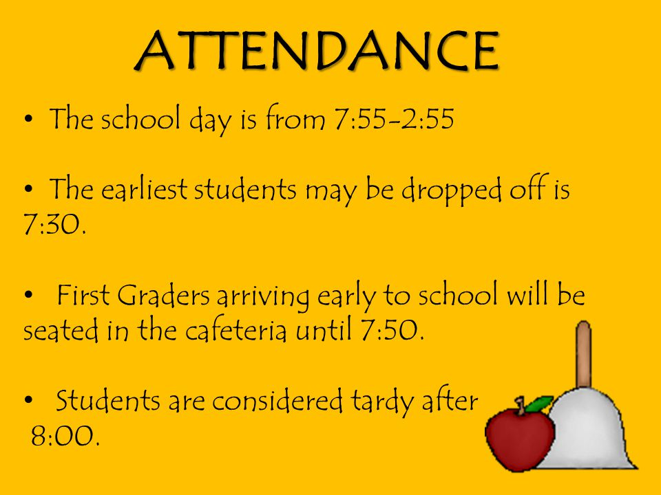 ATTENDANCE The school day is from 7:55-2:55