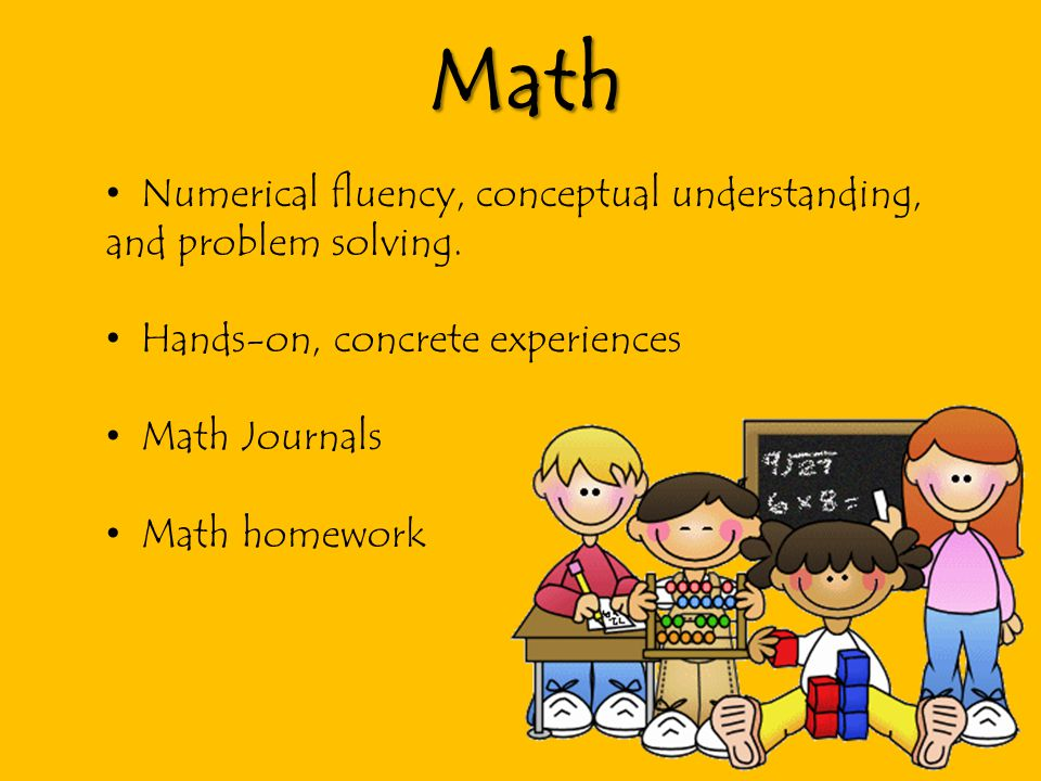Math Numerical fluency, conceptual understanding, and problem solving.