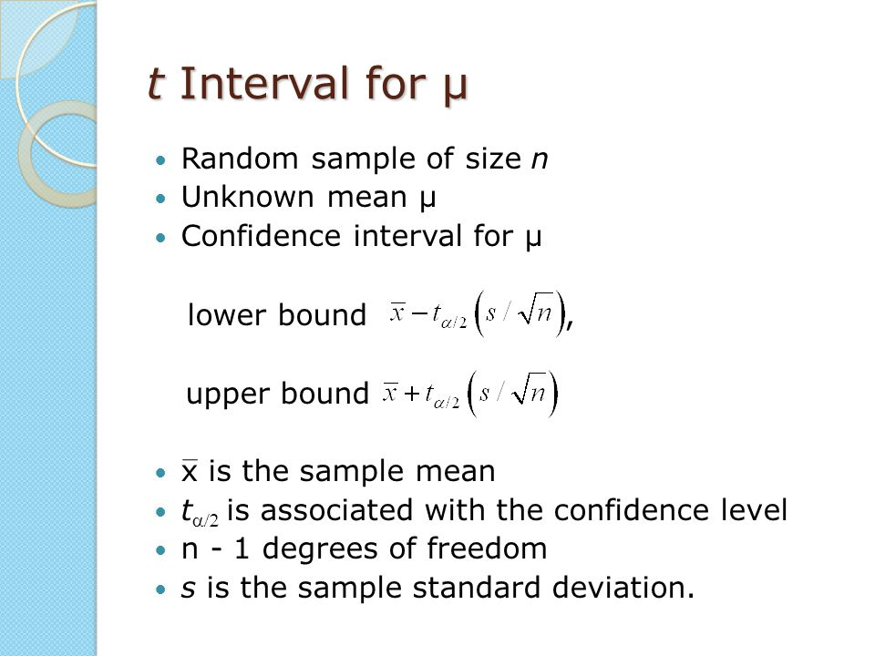 t Interval for μ lower bound , Random sample of size n Unknown mean μ