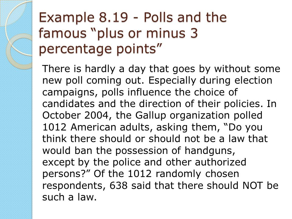 Example 8.19 - Polls and the famous plus or minus 3 percentage points