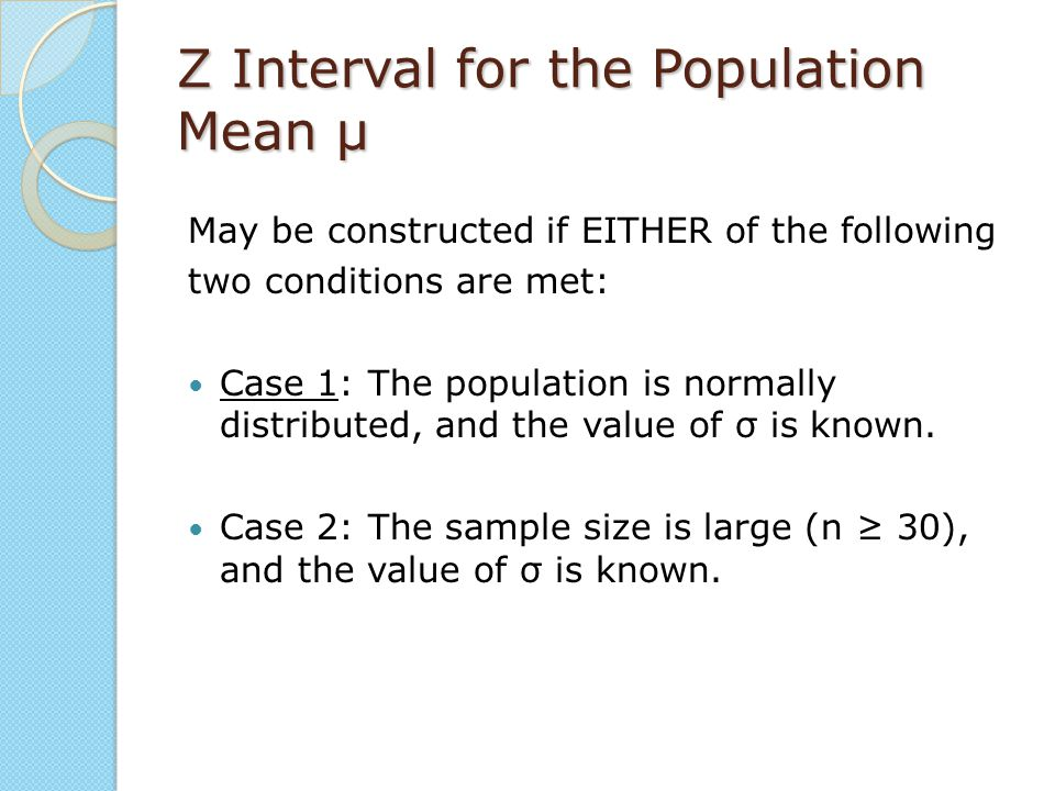 Z Interval for the Population Mean μ