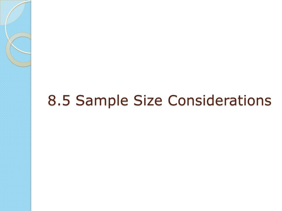 8.5 Sample Size Considerations