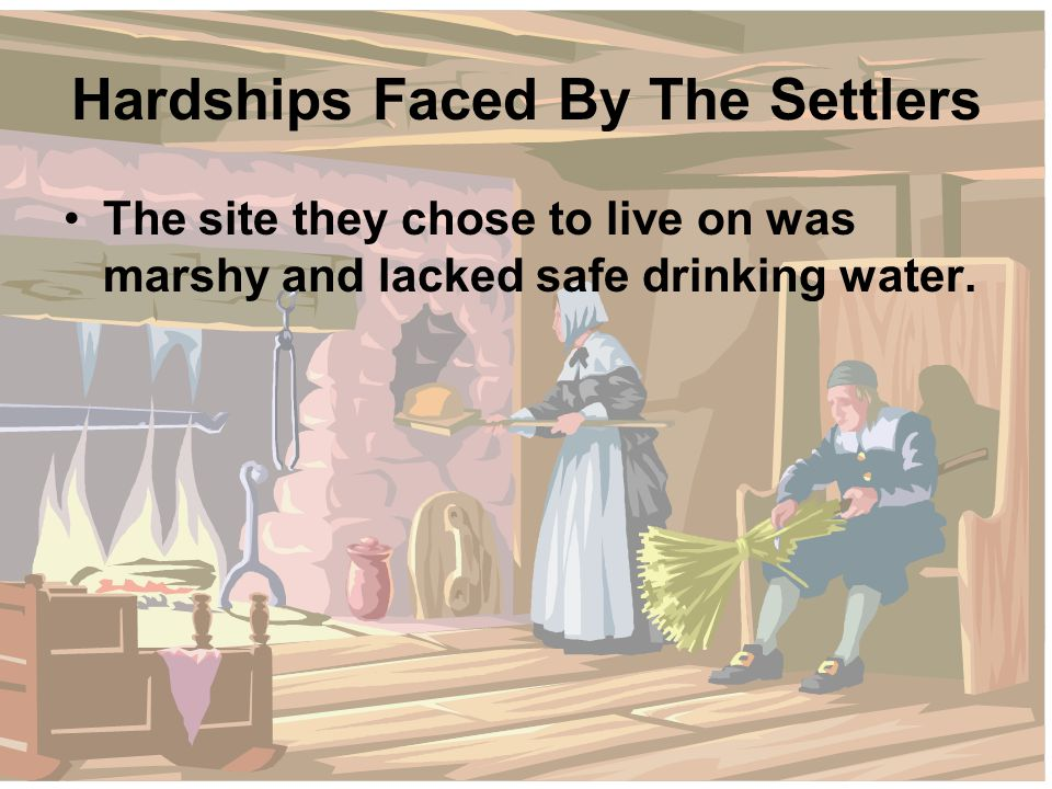Hardships Faced By The Settlers